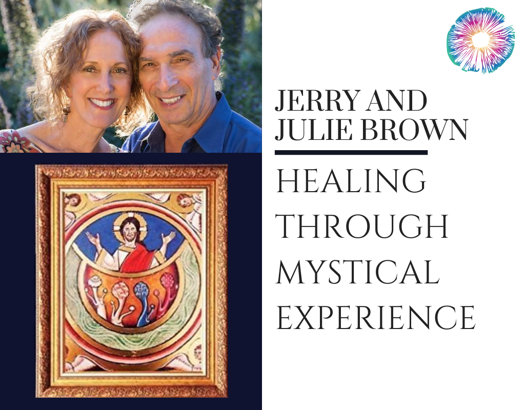 advertisement for Psychedelics Today episode with psychologists Jerry and Julie Brown called Healing Through Mystical Experience. Photo of Jerry and Julie Brown holding a religious painting on left, text on right.