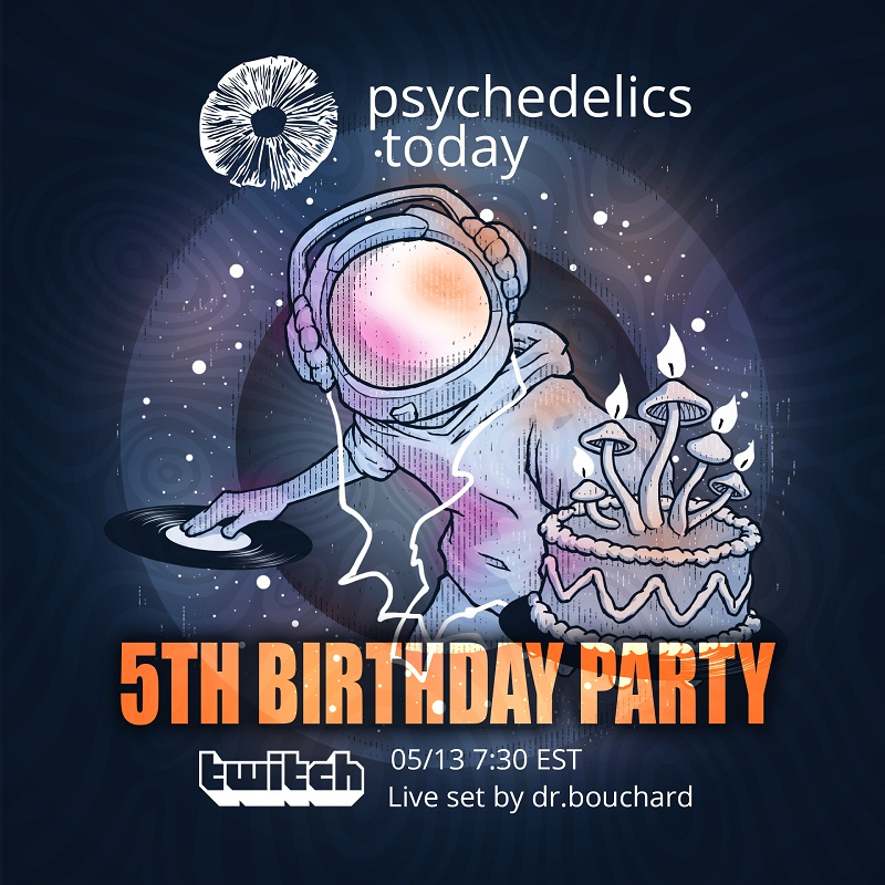 Advertisement for Psychedelics Today fifth birthday party celebration. May 13 at 7:30 PM EST on the Twitch App. Picture of astronaut spinning records and offering birthday cake.